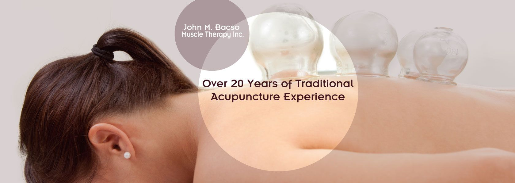 Over 20 years of traditional acupuncture experience | cupping